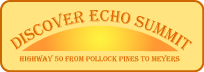 logo saying Dsicover Echo Summit, Pollock Pines to Meyers, CA